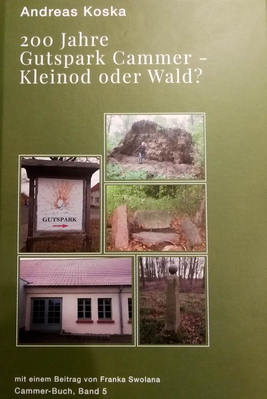 200 Jahre Gutspark Cammer - Kleinod oder Wald?, Andreas Koska, Cammer